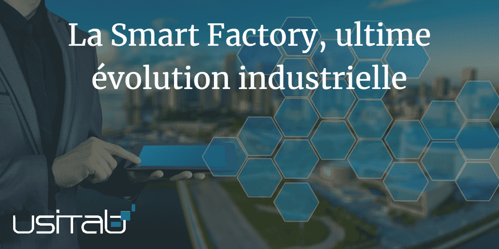 La Smart Factory, ultime évolution industrielle