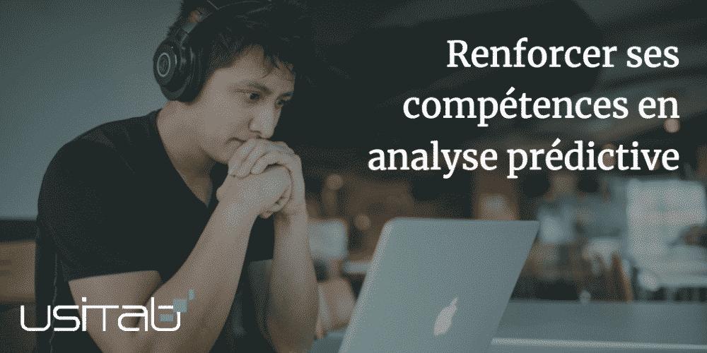 Avec les outils Usitab vous pouvez renforcer vos Compétences analyses prédictives