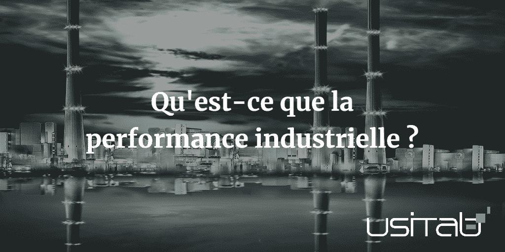 Qu'est ce que la performance industrielle