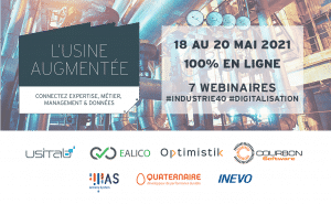 Même à distance, restons connectés ! Suite au report du salon Smart-Industries qui se déroulera en septembre prochain, 7 entreprises innovantes ont décidé de se regrouper pour un événement 100% digital autour de l'Usine Augmentée.
